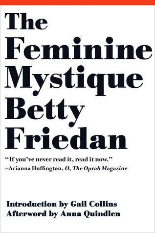 The Feminine Mystique (2013) by Anna Quindlen