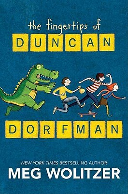 The Fingertips of Duncan Dorfman (2011) by Meg Wolitzer