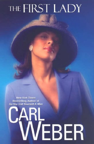 The First Lady (2007) by Carl Weber