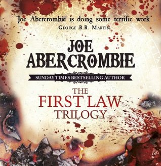 The First Law Trilogy Boxed Set: The Blade Itself, Before They Are Hanged, Last Argument of Kings (2012) by Joe Abercrombie