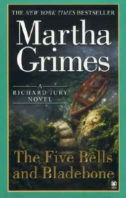 The Five Bells and Bladebone (2002) by Martha Grimes