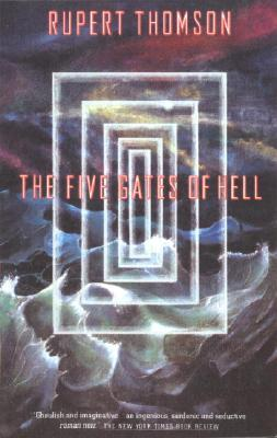 The Five Gates of Hell (1992) by Rupert Thomson