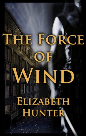 The Force of Wind (2012) by Elizabeth   Hunter