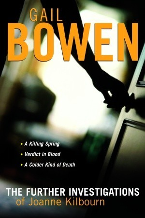 The Further Investigations of Joanne Kilbourn (2006) by Gail Bowen