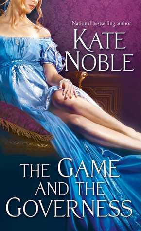 The Game and the Governess (2014) by Kate Noble