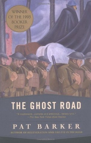 The Ghost Road (1996) by Pat Barker