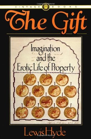 The Gift: Imagination and the Erotic Life of Property (1983) by Lewis Hyde