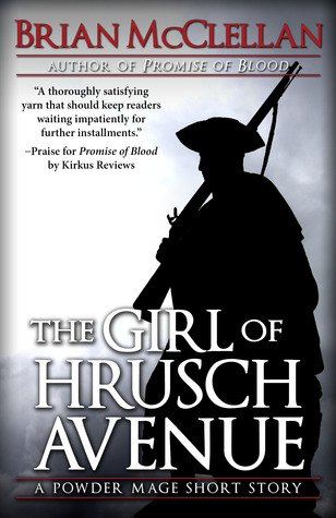 The Girl of Hrusch Avenue (2000) by Brian  McClellan
