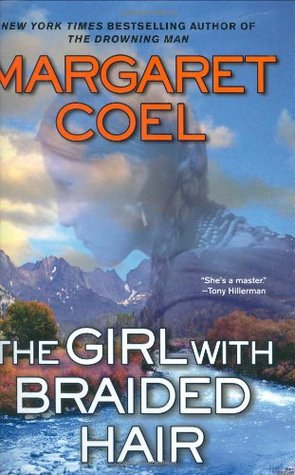 The Girl With Braided Hair (2007) by Margaret Coel
