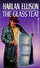 The Glass Teat (1983) by Harlan Ellison