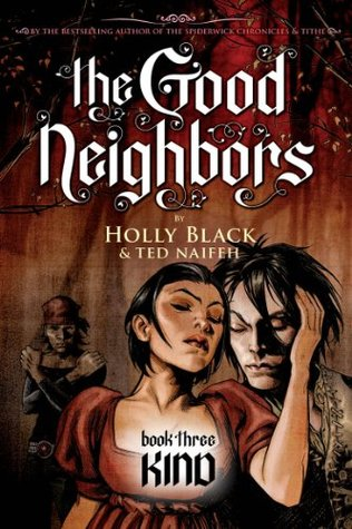 The Good Neighbors #3: Kind (2011) by Holly Black