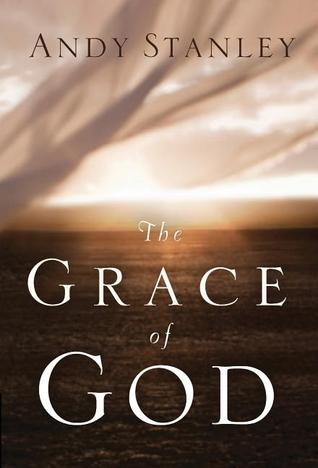 The Grace of God (2010) by Andy Stanley