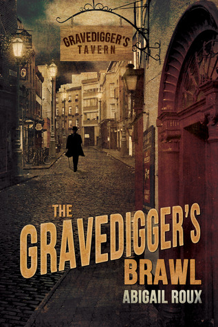 The Gravedigger's Brawl (2012) by Abigail Roux