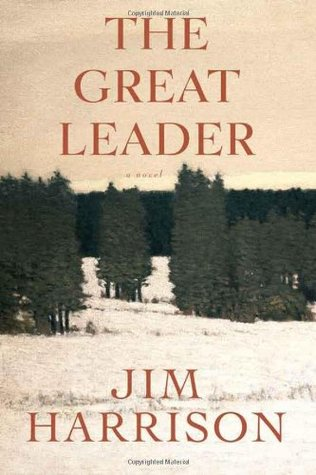 The Great Leader (2011) by Jim Harrison