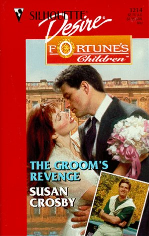 The Groom's Revenge (Silhouette Desire, #1214) (Fortune's Children: The Brides)
