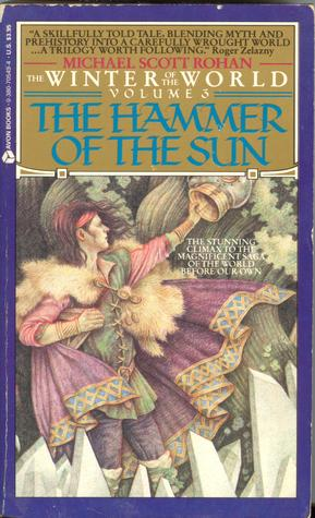 The Hammer of the Sun (1995) by Michael Scott Rohan