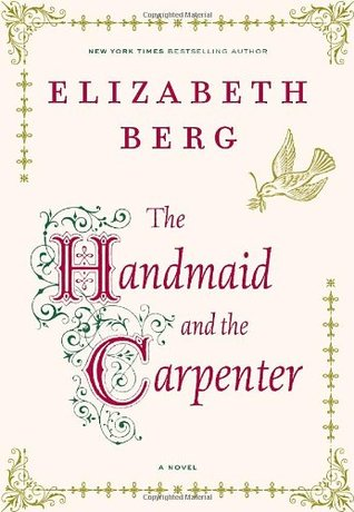 The Handmaid and the Carpenter (2006) by Elizabeth Berg