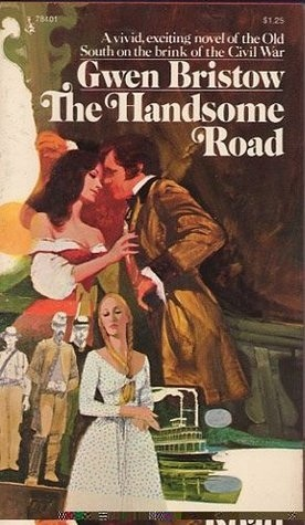 The Handsome Road (1974) by Gwen Bristow