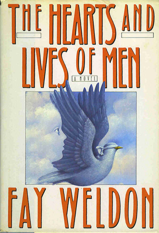 The Hearts and Lives of Men (1988) by Fay Weldon