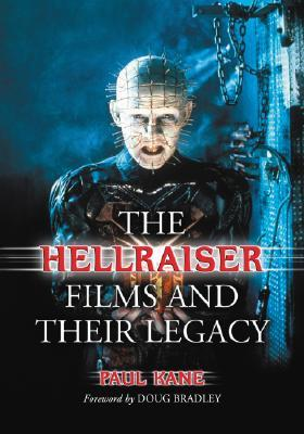 The Hellraiser Films and Their Legacy (2006) by Paul Kane