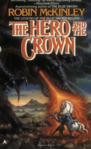 The Hero and the Crown (1987) by Robin McKinley