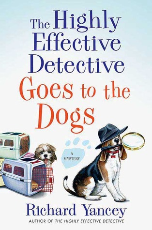 The Highly Effective Detective Goes to the Dogs (2008) by Rick Yancey