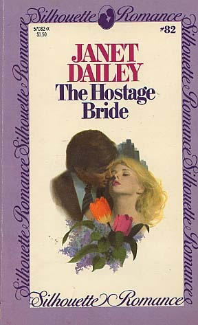The Hostage Bride (Silhouette Romance, #82) (1981)
