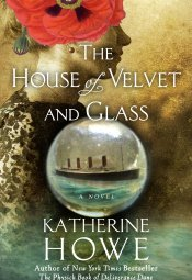 The House of Velvet and Glass (2012)