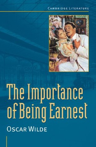 The Importance of Being Earnest (Cambridge Literature)