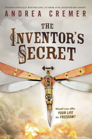 The Inventor's Secret (2014) by Andrea Cremer