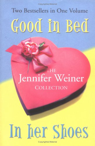 The Jennifer Weiner Collection (Good in Bed/In Her Shoes)