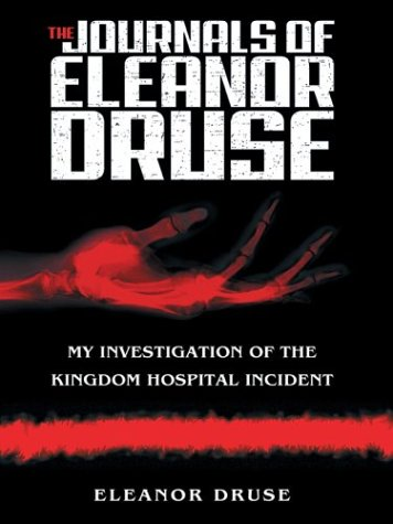 The Journals of Eleanor Druse: My Investigation of the Kingdom Hospital Incident (2004) by Stephen King