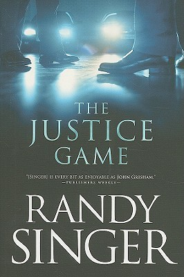 The Justice Game (2009) by Randy Singer