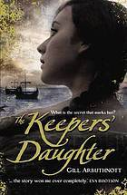 The Keeper's Daughter (2009) by Gill Arbuthnott