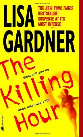 The Killing Hour (2004) by Lisa Gardner