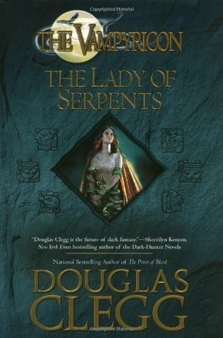 The Lady of Serpents (2006) by Douglas Clegg