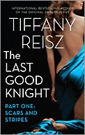 The Last Good Knight Part I: Scars and Stripes (2014) by Tiffany Reisz