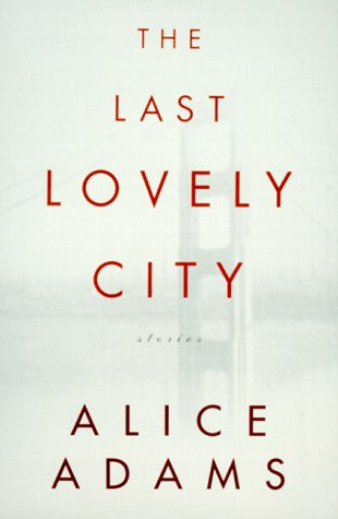 The Last Lovely City: Stories