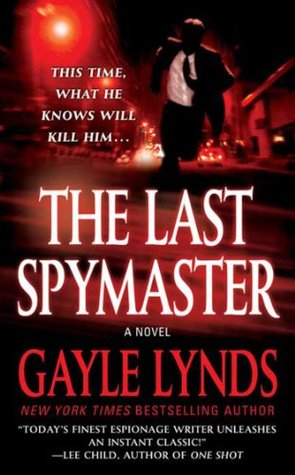 The Last Spymaster (2007) by Gayle Lynds