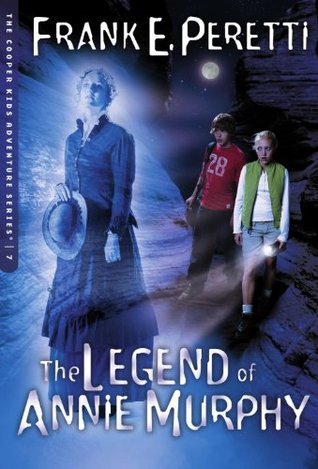 The Legend of Annie Murphy (2005) by Frank E. Peretti