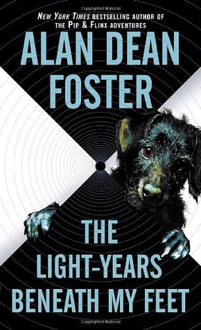 The Light-Years Beneath My Feet (2015) by Alan Dean Foster