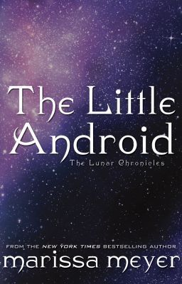 The Little Android (2000) by Marissa Meyer