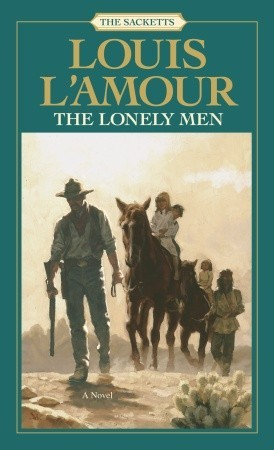 The Lonely Men (1984) by Louis L'Amour