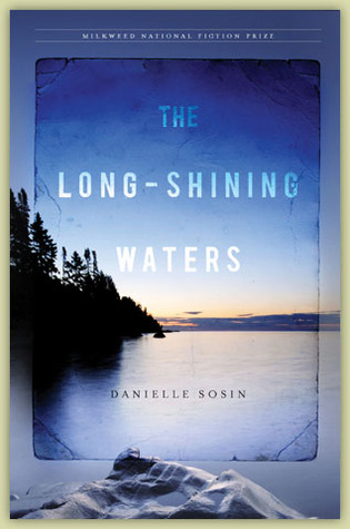 The Long-Shining Waters (2011) by Danielle Sosin