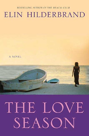The Love Season (2006) by Elin Hilderbrand