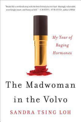 The Madwoman in the Volvo: My Year of Raging Hormones (2014)