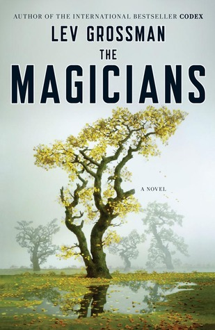 The Magicians (2009) by Lev Grossman