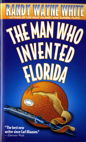 The Man Who Invented Florida (1997) by Randy Wayne White