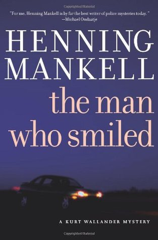 The Man Who Smiled (2006) by Henning Mankell