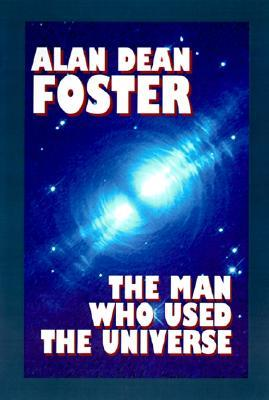 The Man Who Used the Universe (1999) by Alan Dean Foster